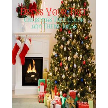 Dress Your Tree - Christmas Tree Color and Theme Ideas - eBook - Theme Ideas For Balls