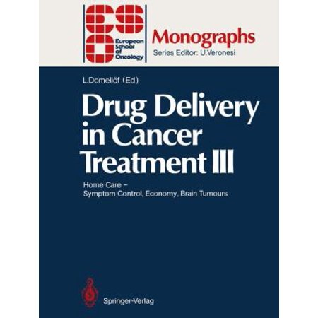 Drug Delivery In Cancer Treatment Iii  Home Care Symptom Control  Economy  Brain Tumours