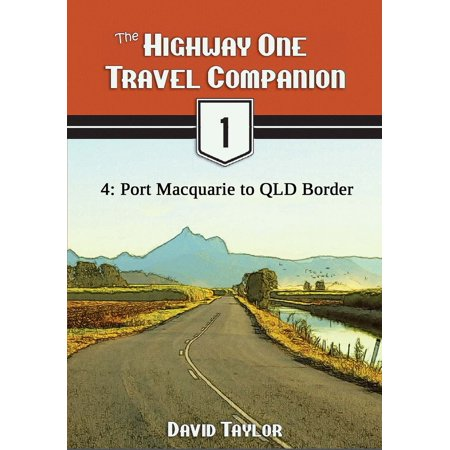 The Highway One Travel Companion: 4: Port Macquarie to QLD Border - (Macquarie Stores)
