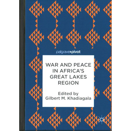 War And Peace In Africa S Great Lakes Region