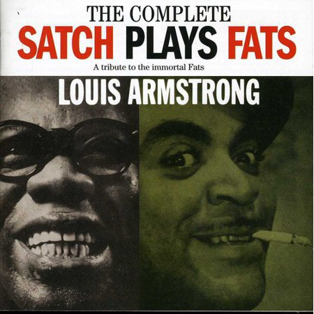 Complete Satch Plays Fats (Remaster) (Satch Plays Fats The Music Of Fats Waller)