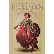 Thanksgiving : The Biography of an American Holiday