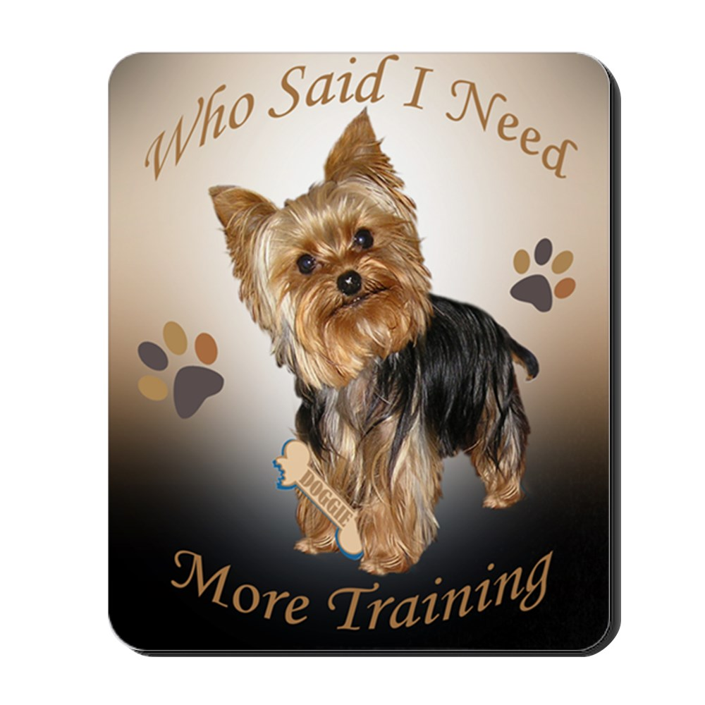 CafePress - Yorkie Needs Training - Non-slip Rubber Mousepad, Gaming Mouse Pad