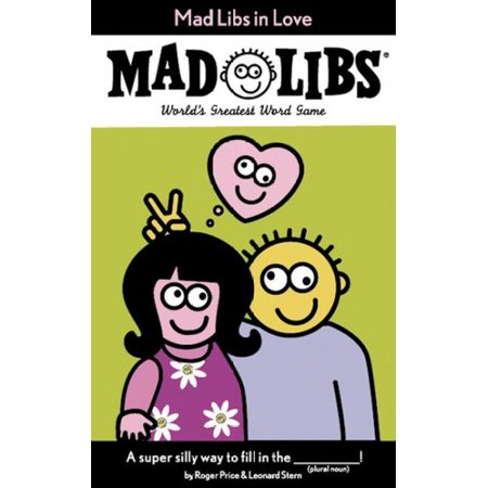 Mad Libs in Love: World's Greatest Word Game (Mad Libs)