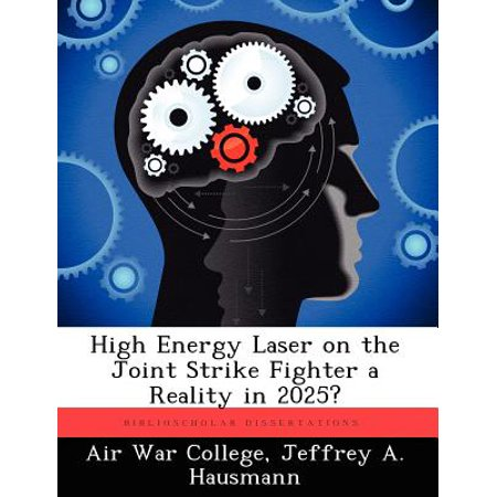High Energy Laser on the Joint Strike Fighter a Reality in 2025?