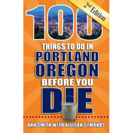 100 Things to Do in Portland Oregon Before You Die, Second Edition - eBook](Costume Stores Portland Oregon)