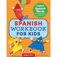 Spanish Workbook for Kids: Learn Spanish Words for Colors, Shapes, and Numbers (Paperback)