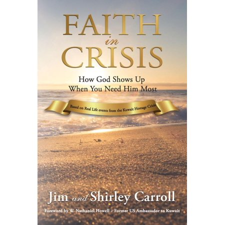 Faith in Crisis: How God Shows Up When You Need Him Most - (Building Up Yourself In Most Holy Faith)