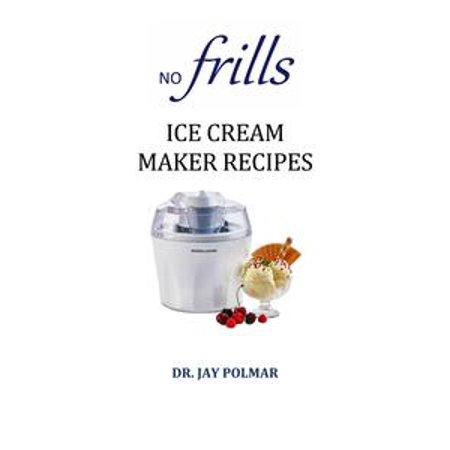 No Frills Ice Cream Maker Recipes - (Interconnect No Frills)