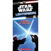 Star Wars: Star Wars: Lightsabers: A Guide to the Weapons of the Force (Paperback)
