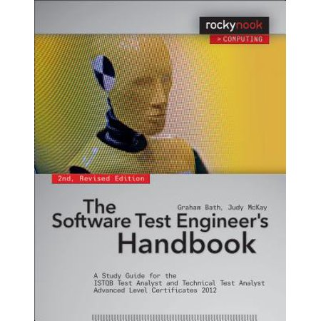 The Software Test Engineer's Handbook, 2nd Edition : A Study Guide for the Istqb Test Analyst and Technical Test Analyst Advanced Level Certificates