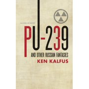 PU-239 and Other Russian Fantasies (Paperback)