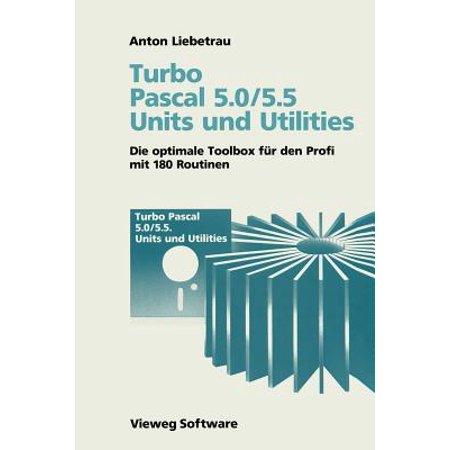 Turbo Pascal 5.0/5.5 Units Und Utilities : Die Optimale Toolbox Für Den Profi Mit 180
