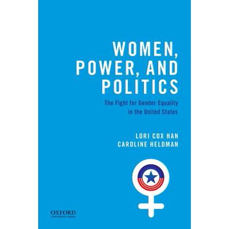 Women, Power, and Politics : The Fight for Gender Equality in the United