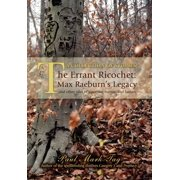 The Errant Ricochet : Max Raeburn's Legacy: And Other Tales of Suspense, Humor, and Fantasy