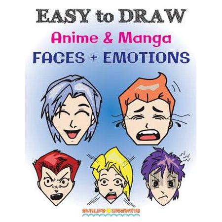 How to Draw Books: Easy to Draw Anime & Manga Faces + Emotions: Step by Step Guide How to Draw 28 Emotions on Different Faces - Step By Step Scary Face Painting