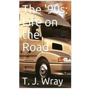My Life: The '90s - Life on the Road (Series #2) (Paperback)