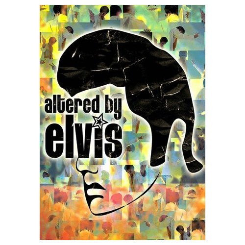Altered by Elvis (2005)
