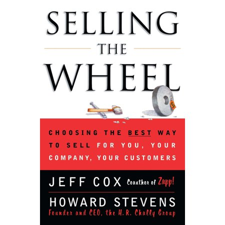 Selling The Wheel : Choosing The Best Way To Sell For You Your Company Your (Sell Textbooks Best Price)
