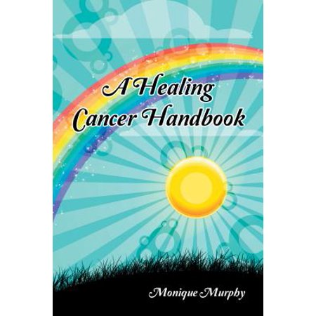 Cancer Handbook - A Healing Cancer Handbook - eBook
