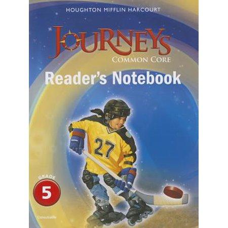 Journeys : Common Core Reader's Notebook Consumable Grade (Journeys Common Core Grade 5 Readers Notebook)