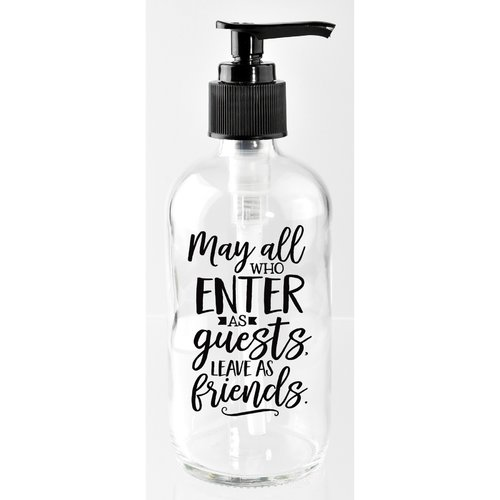 Dexsa May All Who Enter As Guests, Leave As Friends 8 oz. Glass Soap Dispenser