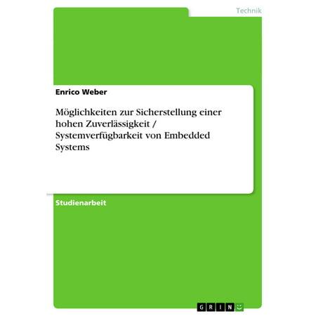 Möglichkeiten zur Sicherstellung einer hohen Zuverlässigkeit / Systemverfügbarkeit von Embedded Systems -