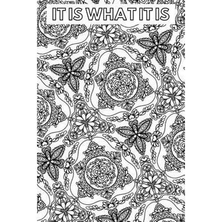 It Is What It Is: A Color the Cover Notebook Ideas Journal Paperback