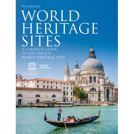 World heritage sites : a complete guide to 1,031 unesco world heritage sites - paperback: