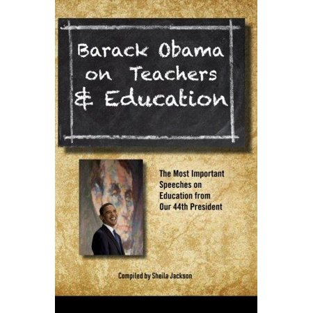 Barack Obama On Teachers And Education  The Most Important Speeches On Education From Our 44Th President