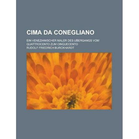 Cima Da Conegliano  Ein Venezianischer Maler Des Ub Ergangs Vom Quattrocento Zum Cinquecento