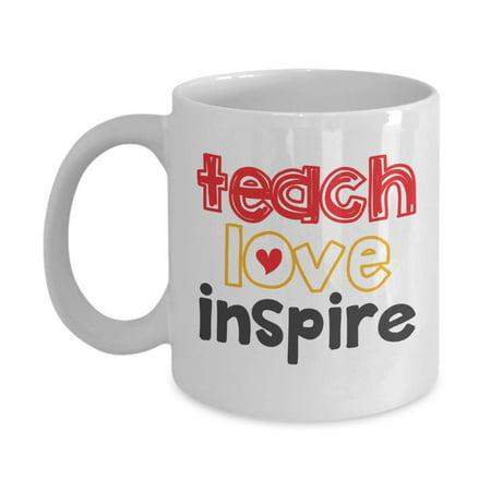 Teach Love Inspire Teachers Inspiration Quotes Coffee Tea Gift