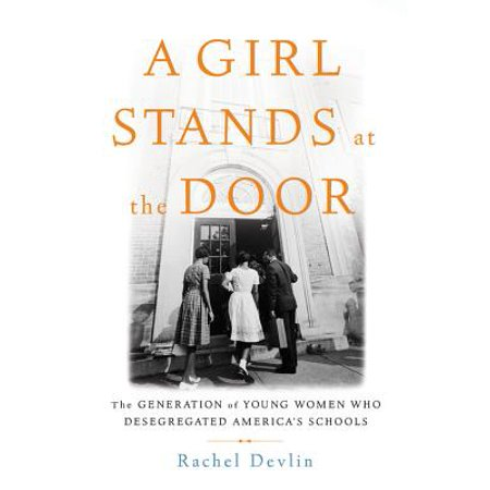 School Girl Erotic (A Girl Stands at the Door : The Generation of Young Women Who Desegregated America's)