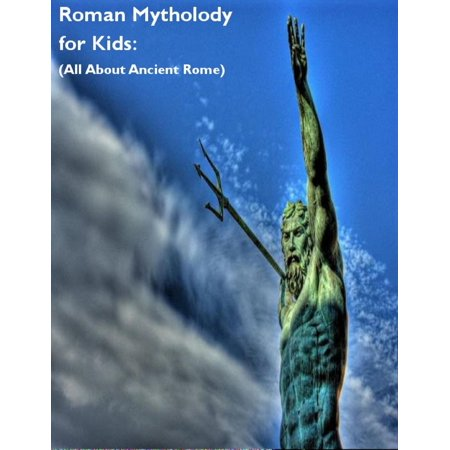 Roman Mythology for Kids: (All About Ancient Rome) - eBook (Jason Roman Mythology)