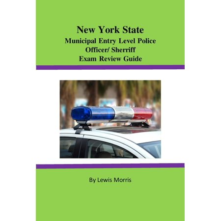 New York State Municipal Entry-level Police Officer/Deputy Sheriff Exam Review - (Uppsc Combined State Engineering Services Exam 2017)