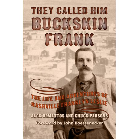 They Called Him Buckskin Frank : The Life and Adventures of Nashville Franklyn - Nashville North Halloween