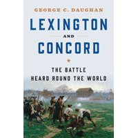 Lexington and Concord: The Battle Heard Round the World (Hardcover)