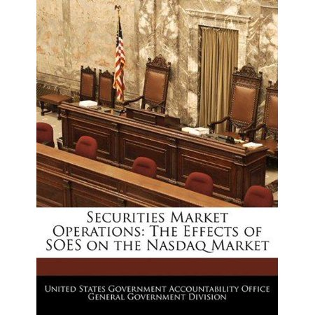 Securities Market Operations  The Effects Of Soes On The Nasdaq Market