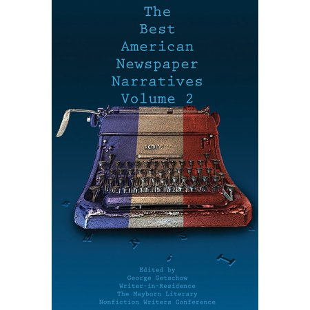 The Best American Newspaper Narratives, Volume 2 - (Best E Readers For Newspapers)