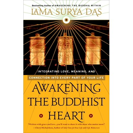 Awakening the Buddhist Heart : Integrating Love, Meaning, and Connection into Every Part of Your