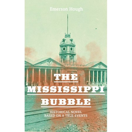 The Mississippi Bubble (Historical Novel Based on a True Events) - - Historical Halloween Events