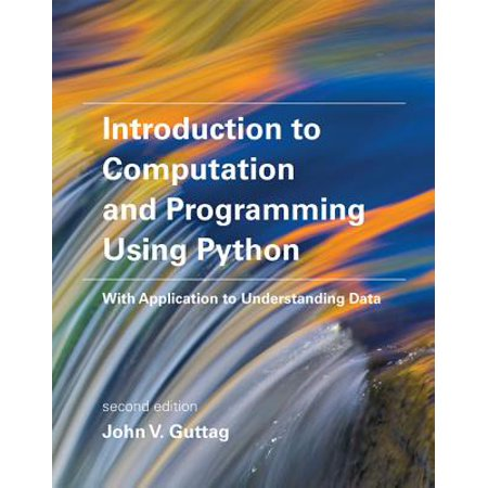 Introduction to Computation and Programming Using Python : With Application to Understanding