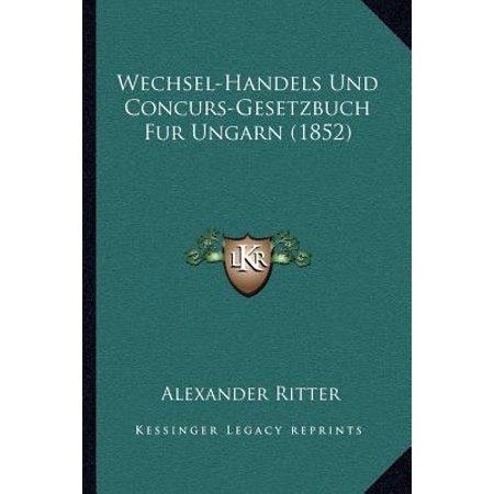 Wechsel Handels Und Concurs Gesetzbuch Fur Ungarn  1852