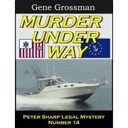 Murder Under Way: Peter Sharp Legal Mystery #14 - eBook