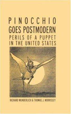 Pinocchio Goes Postmodern: Perils of a Puppet in the United States by