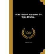 Niles's School History of the United States ..