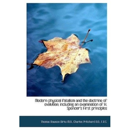 Modern Physical Fatalism and the Doctrine of Evolution: Including an Examination of H. Spencer's Fir - image 1 de 1