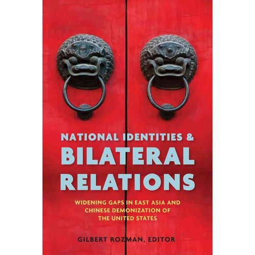 National Identities & Bilateral Relations: Widening Gaps in East Asia and Chinese Demonization of the United States
