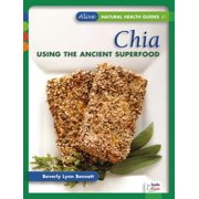 Chia : Using the Ancient Superfood