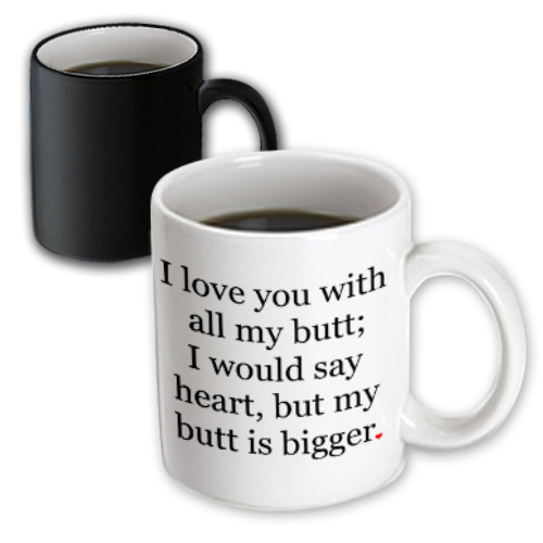 3dRose I love you with all my butt., Magic Transforming Mug, 11oz
